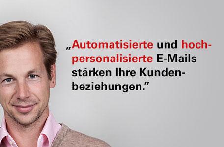 """""""Automatisierte und hoch-personalisierte E-Mails stärken Ihre Kundenbeziehungen"""" - Nikolaus von Graeve"""